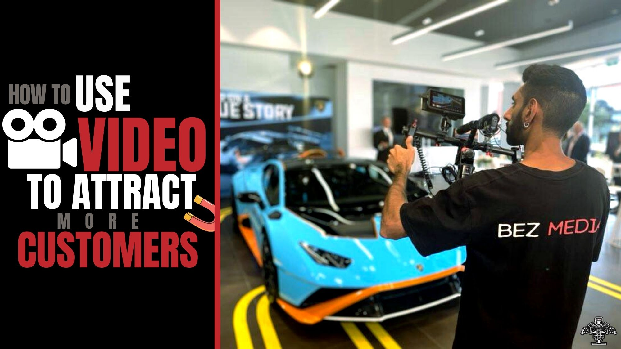 Bez Media How to use video to attract more customers